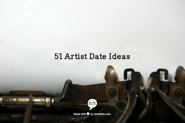 51 artist date ideas zeitclites julia camerons the artists way and one of the weekly exercises is to take yourself on an artist date the only parameters are that you must do it solutioingenieria Images